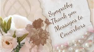 Thank You Note After Funeral To Coworkers Sympathy Thank You Messages To Coworkers