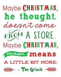 the grinch quotes maybe christmas doesn t come from a store. Fine Doesn It Came Without Packages Boxes Or Bagsu0027u2026 Then The Grinch Thought Of  Something He Hadnu0027t Before U0027Maybe Christmasu0027 Thought U0027doesnu0027t Come From A Store Intended The Quotes Maybe Christmas Doesn T Come From A Store