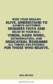Keep Your Dreams Alive Quote Best of Make Personalized Picture Quotes About Motivational Keep Your