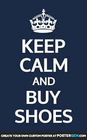 Keep Calm Quotes Maker Simple Buy Shoes Poster Maker Keep Calm Posters Custom Posters