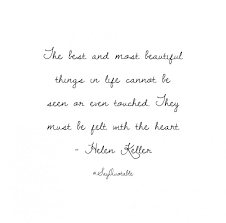 Beautiful Things In Life Quotes Best Of Helen Keller Quotes The Best And Most Beautiful Things