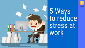 Five Ways To Reduce Stress At The Workplace Hush Make Work Awseome