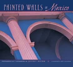 Calendario 2007 Mexico Painted Walls Of Mexico 2007 Calendar English And Salishan