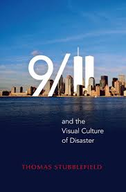 and the visual culture of disaster public seminar 9 11 and the visual culture of disaster