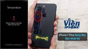 Sửa iPhone 7 Plus Báo Nhiệt Độ Hao Pin Nguồn Nóng Máy Khi Nghe Gọi