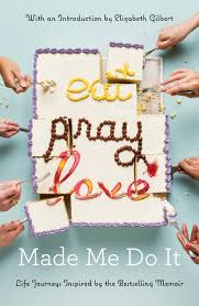 eat pray love made me do it midday journey eatpraylovemademedoit