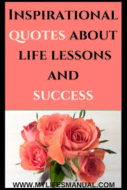 Inspirational Quotes Life Lessons Inspirational quotes about life lessons and success Mylifesmanual 76