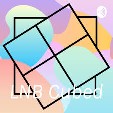 Lnb Cubed A Podcast On Anchor