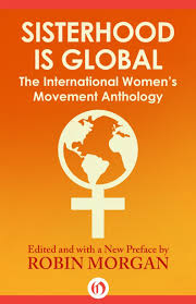 sisterhood is global robin morgan author activist feminist nyc robin morgan books anthologies sisterhood is global 1996