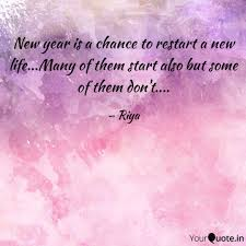 New Life Quotes Awesome New Year Is A Chance To R Quotes Writings By Riya