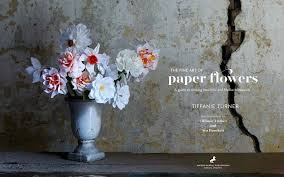 Paper Art Flower The Fine Art Of Paper Flowers A Guide To Making Beautiful And