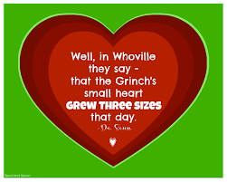 the grinch quotes heart.  Quotes Well In Whoville They Say That The Grinchu0027s Small Heart Grew Three Sizes  Inside The Grinch Quotes Heart Pinterest