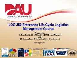 Ppt Log 350 Enterprise Life Cycle Logistics Management