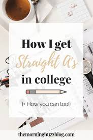 How To Maintain Good Grades How I Got Straight As In College And How You Can Too College