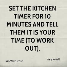 Set A Timer For 10 Minutes Mary Newell Quotes Quotehd