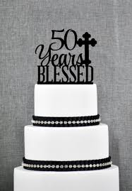 50th Anniversary Cupcake Decorations 50 Years Blessed Cake Topper Classy 50th Birthday Cake Topper