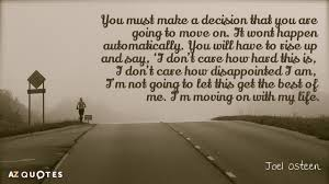 Joel Osteen Quotes New Joel Osteen Quote You Must Make A Decision That You Are Going To