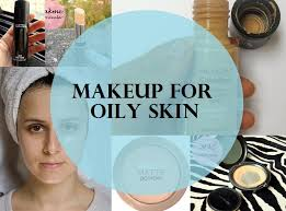 how to choose foundations if you have oily skin
