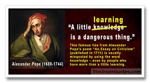 "this day in quotes ""a little learning is a dangerous thing "" a   15 2015 """