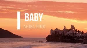 Ariel Pink - BABY Lyrics (sub español ...
