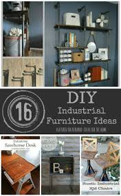 diy industrial furniture. love industrial furniture get the metal look for less here are 16 amazing ideas diy