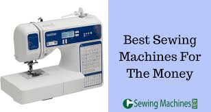 What Is The Best Sewing Machine For The Money