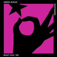 Green Sugar What Can I Do Hotfingers Essential House