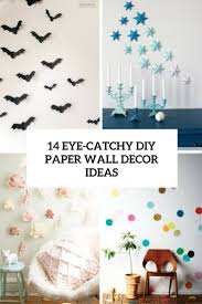 eye catchy diy paper wall dacor ideas on top diy wallpaper decorations for you