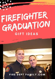 firefighter graduation gift ideas for the newest recruit