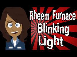 rheem furnace blinking light you