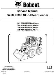 bobcat skid steer loader type s185 s n 530360001 up s n bobcat skid steer loader s250 s300 s n a5gm a5gn a5gp a5gr 20001 up workshop manual