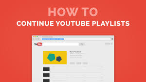 Resume YouTube Playlists (How To Continue Playlists and Videos where you  left off) - YouTube