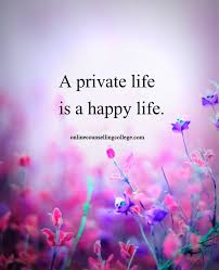 A Private Life Is A Happy Life Created And Posted By