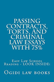 com passing contracts torts and criminal law essays passing contracts torts and criminal law essays 75% pre exam law