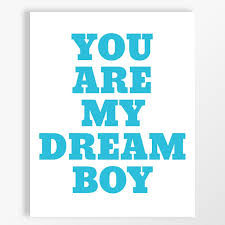 Dream Boy Quotes Best Of Items Similar To You Are My Dream Boy 24x24 Custom Art Print Quirky