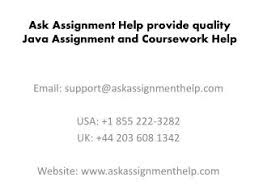 assignment assistance Ask Assignment Help Java coursework help london