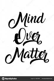 Mind Over Matter Quotes Simple Mind Over Matter Quote Stock Vector © WorkingPENS 48
