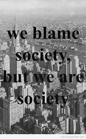 Blame-society-quote-image.jpg via Relatably.com