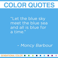 Blue Quotes Extraordinary Quotes About Color By Moncy Barbour Sensational Color