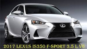 2017 Lexus IS350 F Sport 3.5 L V6 - Review - YouTube