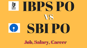 ibps po vs sbi po which is better job salary career ibps po vs sbi po which is better job salary career