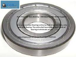 vxb bearings. 4. inch (imperial) sizes bearing - vxb vxb bearings 2