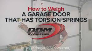 ddm garage doorsHow to Weigh a Garage Door That Has Torsion Springs  YouTube
