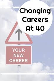 Changing Careers At 40 Making A Midlife Career Change