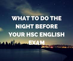 tips for studying for hsc english the night before the exam