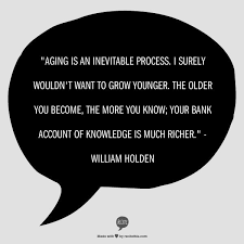 Aging Quotes 40 Quotes That Will Make You Feel Good About Aging Extraordinary Aging Quotes