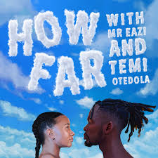 How Far? With Mr Eazi and Temi Otedola