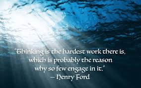 Image result for thinking is the hardest work there is images