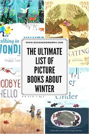 the ultimate picture book list for kids books about winter from nonfictions books about the
