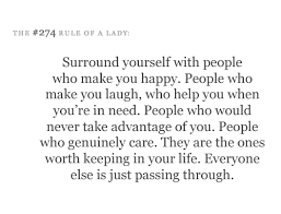 Surround Yourself With People Quotes Best of Surround Yourself With People Who Make You Happy Yep